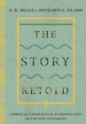 The Story Retold : A Biblical-Theological Introduction to the New Testament - Book