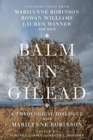 Balm in Gilead : A Theological Dialogue with Marilynne Robinson - Book