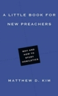A Little Book for New Preachers : Why and How to Study Homiletics - Book