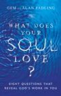 What Does Your Soul Love? - eBook