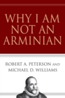 Why I Am Not an Arminian - eBook