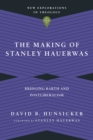 The Making of Stanley Hauerwas - eBook