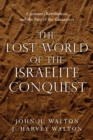 The Lost World of the Israelite Conquest - eBook
