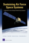 Sustaining Air Force Space Systems : A Model for the Global Positioning System - Book
