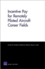 Incentive Pay for Remotely Piloted Aircraft Career Fields - Book