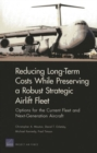 Long-Term Costs While Preserving a Robust Strategic Airlift Fleet : Options for the Current Fleet and Next-Generation Aircraft - Book