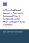 A Throughput-Based Analysis of Army Active Component/Reserve Component Mix for Major Contingency Surge Operations - Book