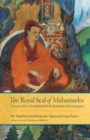 The Royal Seal of Mahamudra, Volume One : A Guidebook for the Realization of Coemergence - eBook