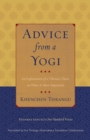 Advice from a Yogi : An Explanation of a Tibetan Classic on What Is Most Important - eBook