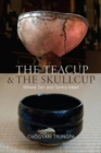 The Teacup and the Skullcup : Where Zen and Tantra Meet - eBook