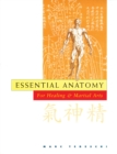 Essential Anatomy For Healing And Martial Arts - Book
