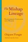 The Mishap Lineage : Transforming Confusion into Wisdom - eBook