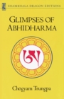 Glimpses of Abhidharma : From a Seminar on Buddhist Psychology - eBook