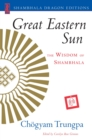Great Eastern Sun : The Wisdom of Shambhala - eBook