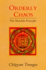 Orderly Chaos : The Mandala Principle - eBook