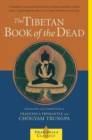 The Tibetan Book of the Dead : The Great Liberation Through Hearing In The Bardo - eBook