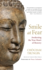 Smile at Fear : Awakening the True Heart of Bravery - eBook