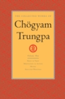 The Collected Works of Chogyam Trungpa: Volume 1 : Born in Tibet; Meditation in Action; Mudra; Selected Writings - eBook