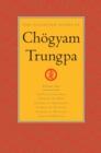 The Collected Works of Chogyam Trungpa: Volume 2 : The Path Is the Goal; Training the Mind; Glimpses of Abhidharma; Glimpses of Shu nyata; Glimpses of Mahayana; Selected Writings - eBook