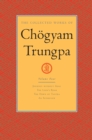 The Collected Works of Chogyam Trungpa: Volume 4 : Journey without Goal; The Lion's Roar; The Dawn of Tantra; An Interview with Cho gyam Trungpa - eBook