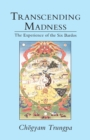 Transcending Madness : The Experience of the Six Bardos - eBook