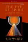 The Eye of Spirit : An Integral Vision for a World Gone Slightly Mad - eBook