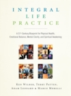 Integral Life Practice : A 21st-Century Blueprint for Physical Health, Emotional Balance, Mental Clarity,  and Spiritual Awakening - eBook