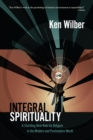 Integral Spirituality : A Startling New Role for Religion in the Modern and Postmodern World - eBook