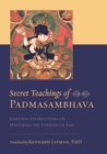 Secret Teachings of Padmasambhava : Essential Instructions on Mastering the Energies of Life - eBook
