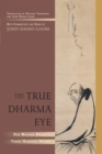 The True Dharma Eye : Zen Master Dogen's Three Hundred Koans - eBook