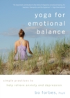 Yoga for Emotional Balance : Simple Practices to Help Relieve Anxiety and Depression - eBook
