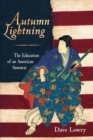 Autumn Lightning : The Education of an American Samurai - eBook