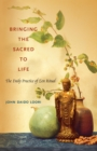 Bringing the Sacred to Life : The Daily Practice of Zen Ritual - eBook