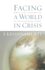 Facing a World in Crisis : What Life Teaches Us in Challenging Times - eBook