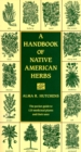 A Handbook of Native American Herbs : The Pocket Guide to 125 Medicinal Plants and Their Uses - eBook