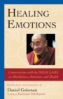 Healing Emotions : Conversations with the Dalai Lama on Mindfulness, Emotions, and Health - eBook
