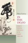 In the Dojo : A Guide to the Rituals and Etiquette of the Japanese Martial Arts - eBook