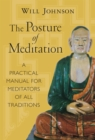 The Posture of Meditation : A Practical Manual for Meditators of All Traditions - eBook