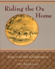 Riding the Ox Home : Stages on the Path of Enlightenment - eBook
