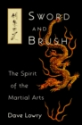 Sword and Brush : The Spirit of the Martial Arts - eBook