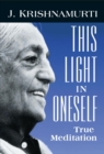 This Light in Oneself : True Meditation - eBook