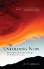 The Unfolding Now : Realizing Your True Nature through the Practice of Presence - eBook