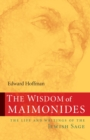 The Wisdom of Maimonides : The Life and Writings of the Jewish Sage - eBook