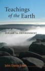 Teachings of the Earth : Zen and the Environment - eBook