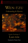 Wen-tzu : Understanding the Mysteries: Further Teachings of Lao Tzu - eBook
