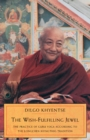 The Wish-Fulfilling Jewel : The Practice of Guru Yoga According to the Longchen Nyingthig Tradition - eBook