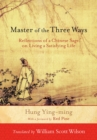 Master of the Three Ways : Reflections of a Chinese Sage on Living a Satisfying Life - eBook