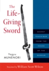 The Life-Giving Sword : Secret Teachings from the House of the Shogun - eBook