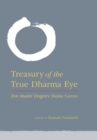 Treasury of the True Dharma Eye : Zen Master Dogen's Shobo Genzo - eBook