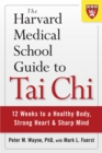 The Harvard Medical School Guide to Tai Chi : 12 Weeks to a Healthy Body, Strong Heart, and Sharp Mind - eBook
